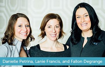 Danielle Petrina, Dr. Lanie Francis, and Fallon Degrange